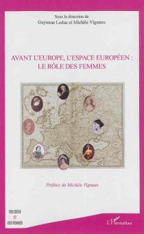 Avant l'Europe, l'espace européen : le rôle des femmes -