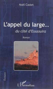 L'appel du large... : du côté d'Essaouira - NoëlCastet