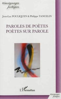 Paroles de poètes, poètes sur parole - Jean-LucPouliquen