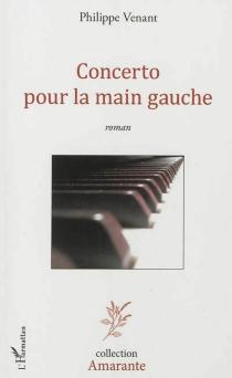 Concerto pour la main gauche - PhilippeVenant