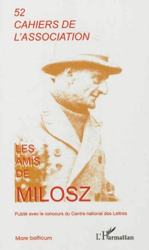 Cahiers de l'Association Les amis de Milosz, n° 52 -