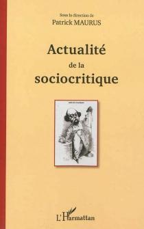 Actualité de la sociocritique : actes du symposium international, 14-15-16 décembre 2011, Paris, Inalco -