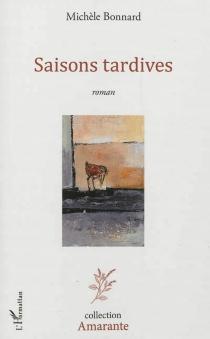 Saisons tardives - MichèleBonnard