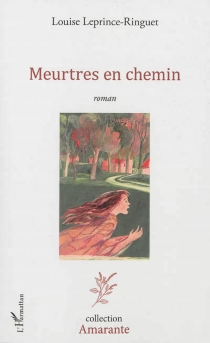 Meurtres en chemin - LouiseLeprince-Ringuet