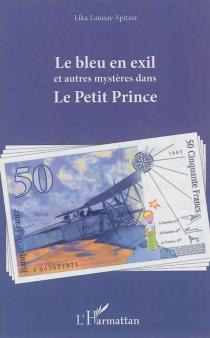 Le bleu en exil et autres mystères dans Le Petit Prince - LikaLaunay-Spitzer