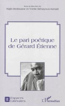 Le pari poétique de Gérard Etienne -