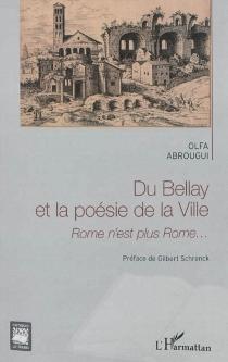 Du Bellay et la poésie de la Ville : Rome n'est plus Rome... - OlfaAbrougui