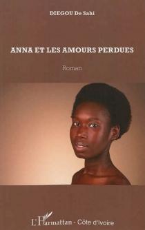 Anna et les amours perdues - DiegouDe Sahi