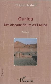 Ourida : les oiseaux-fleurs d'el Kelâa - PhilippeLherbier
