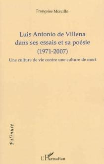 Luis Antonio de Villena dans ses essais et sa poésie (1971-2007) : une culture de vie contre une culture de mort - FrançoiseMorcillo