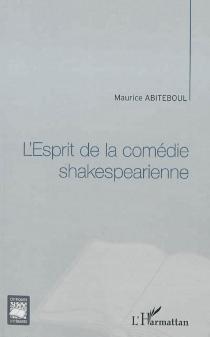 L'esprit de la comédie shakespearienne - MauriceAbiteboul