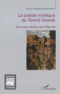 La poésie mystique de Térenti Granéli : des mains étirées vers l'éternité - DavidTotibadzé-Shalikashvili