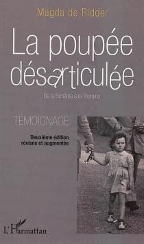 La poupée désarticulée : de la Bohême à la Touraine : témoignage - Magda deRidder