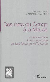 Des rives du Congo à la Meuse : la transnationalité dans le cycle belge de José Wa Tshisungu -