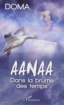 Aanaa : dans la brume des temps - Doma