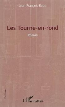 Les tourne-en-rond - Jean-FrançoisRode