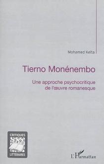 Tierno Monénembo : une approche psychocritique de l'oeuvre romanesque - MohamedKeïta