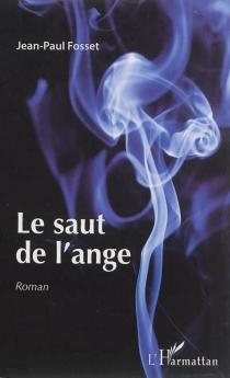Le saut de l'ange - Jean-PaulFosset