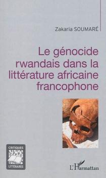 Le génocide rwandais dans la littérature africaine francophone - ZakariaSoumaré