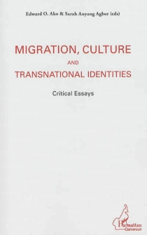 Migration, culture and transnational identities : critical essays -