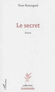 Le secret - NaneBeauregard