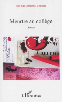 Meurtre au collège - Jean-Luc EmmanuelChassard
