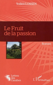Le fruit de la passion - Yollen Lossen