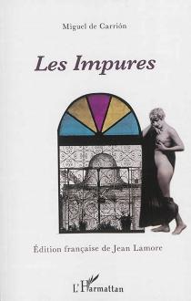 Les impures : roman (Cuba, 1919) - Miguel deCarrión