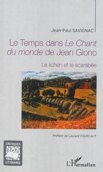 Le temps dans Le chant du monde de Jean Giono : le lichen et le scarabée : scholies - Jean-PaulSavignac