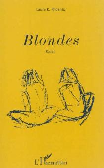 Blondes - Laure K.Phoenix