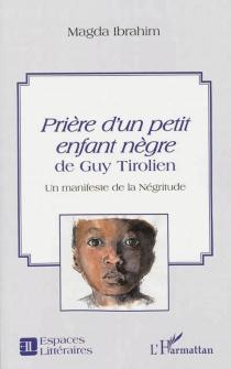 Prière d'un petit enfant nègre de Guy Tirolien : un manifeste de la négritude - MagdaIbrahim