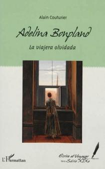 Adelina Bonpland : la viajera olvidada - AlainCouturier