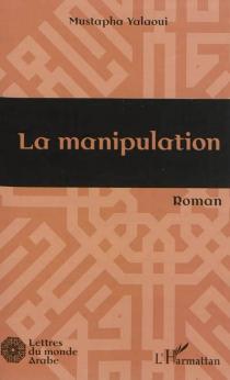 La manipulation - MustaphaYalaoui