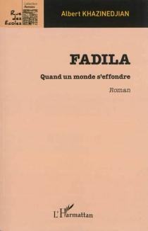 Fadila : quand un monde s'effondre - AlbertKhazinedjian