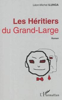 Les héritiers du Grand Large - Léon-MichelIlunga