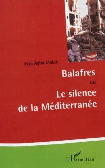 Balafres ou Le silence de la Méditerranée - EzzaMalak