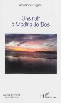 Une nuit à Madina do Boé - AbderrahmaneNgaïdé