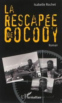 La rescapée de Cocody - IsabelleRochet