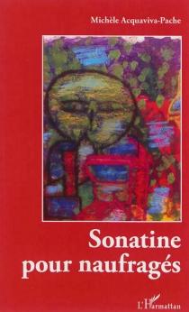 Sonatine pour naufragés - MichèleAcquaviva-Pache