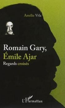 Romain Gary, Emile Ajar : regards croisés - AmélieVrla