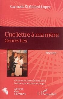 Une lettre à ma mère : genres liés - CarmelleSaint Gérard-Lopez