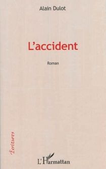 L'accident - Alain Dulot