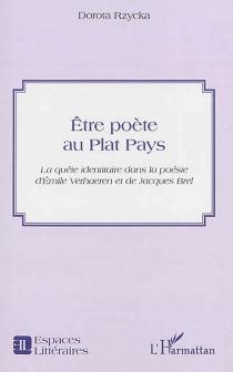 Etre poète au plat pays : la quête identitaire dans la poésie d'Emile Verhaeren et de Jacques Brel - DorotaRzycka