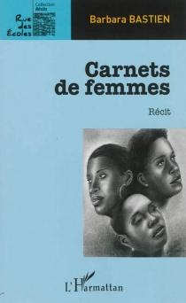 Carnets de femmes : récit - BarbaraBastien