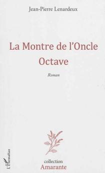 La montre de l'oncle Octave - Jean-PierreLenardeux