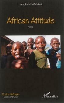 African attitude : novel - Lang FafaDampha
