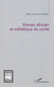 Roman africain et esthétique du conte - Effoh ClémentEhora