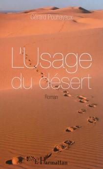 L'usage du désert - GérardPouhayaux