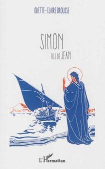 Simon fils de Jean - Odette-ClaireBrousse