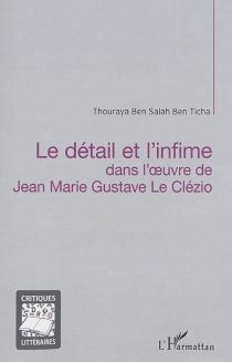 Le détail et l'infime dans l'oeuvre de Jean-Marie Gustave Le Clézio - ThourayaBen Salah Ben Ticha